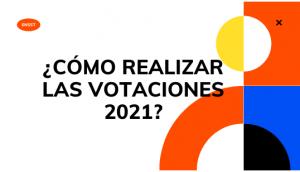 ¿CÓMO REALIZAR LAS VOTACIONES 2021?